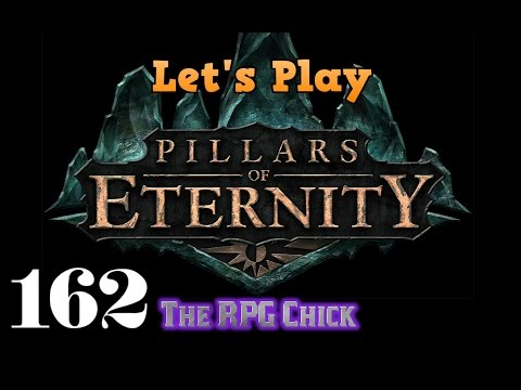 Let's Play Pillars of Eternity (Blind), Part 162: Passage of the Six