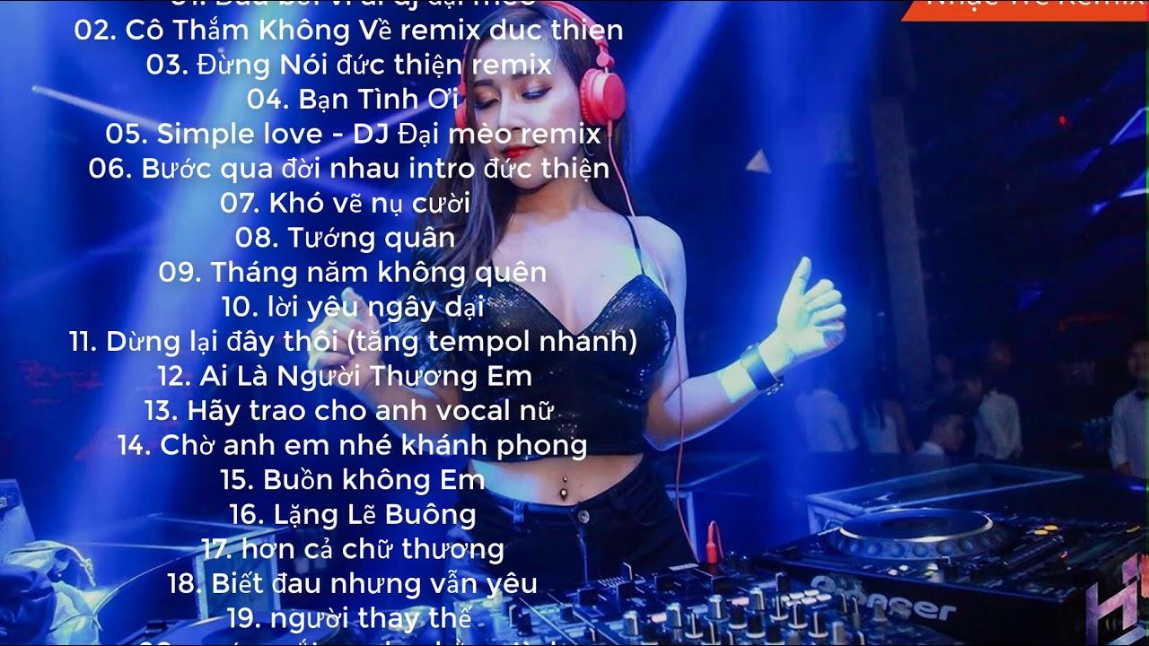 top bài nhạc trẻ remix hay nhất 2019, Nonstop Việt Mix, nhạc trẻ, lk nhac tre remix, nhạc dj 2019