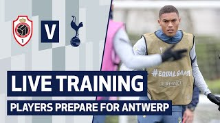 LIVE TRAINING | SPURS PREPARE FOR ANTWERP