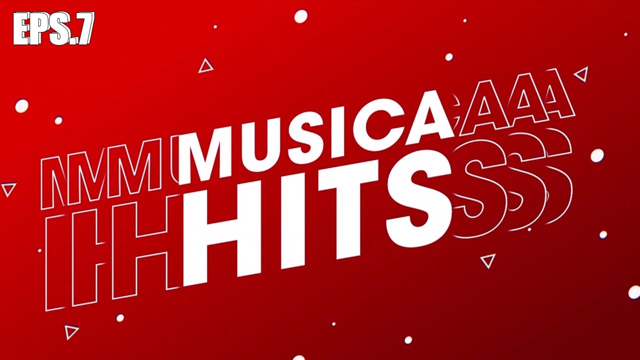 MUSICA HITS - Eps. 7