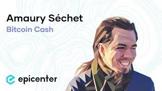 #276 Amaury Séchet: Bitcoin Cash