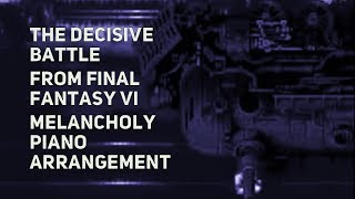 TPR - The Decisive Battle (Boss Theme) - A Melancholy Tribute To Final Fantasy VI