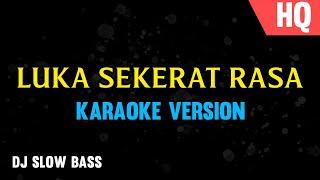 Download DJ Karaoke Luka Sekerat Rasa (Tanpa Vokal Slow Bass)