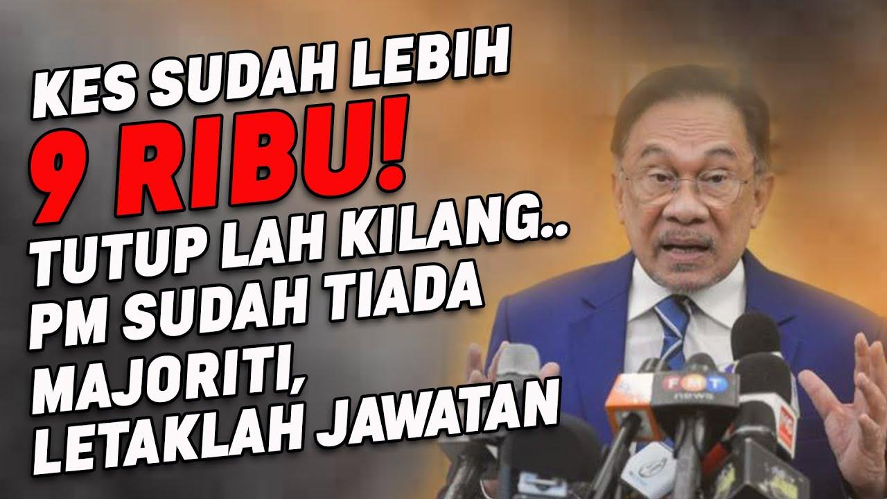 Lebih 9 RIBU KES! Tutup Lah Kilang, PM Tiada Majoriti Letaklah Jawatan
