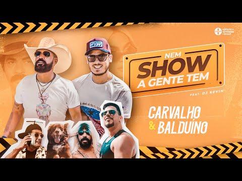 Carvalho e Balduíno feat. DJ Kévin – Nem Show a Gente Tem