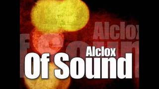 Download Alclox - Of Sound ( Original Mix ) MP3 song and Music Video