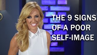 The 9 Signs of A Poor Self-Image