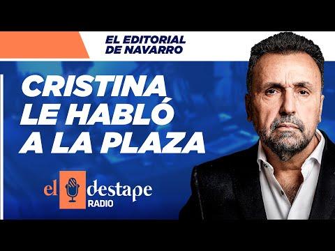 Cristina le habló a la plaza | Editorial de Roberto Navarro