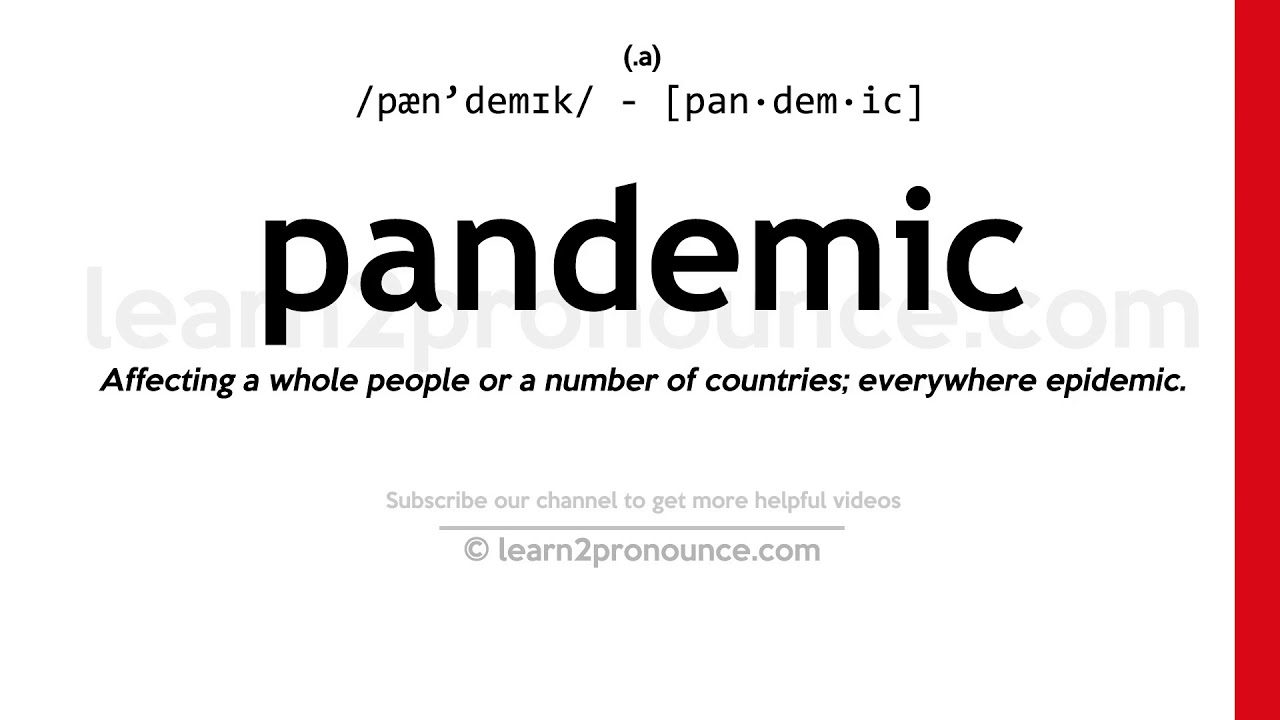 Pronunciation of Pandemic  Definition of Pandemic