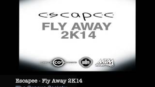 Escapee  - Fly Away 2K14
