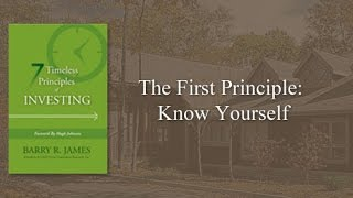The First Principle: Know Yourself - 7 Timeless Principles Of Investing