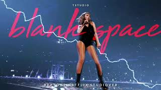 Taylor Swift - Blank Space [ repTour - Studio Version ] Download Now!