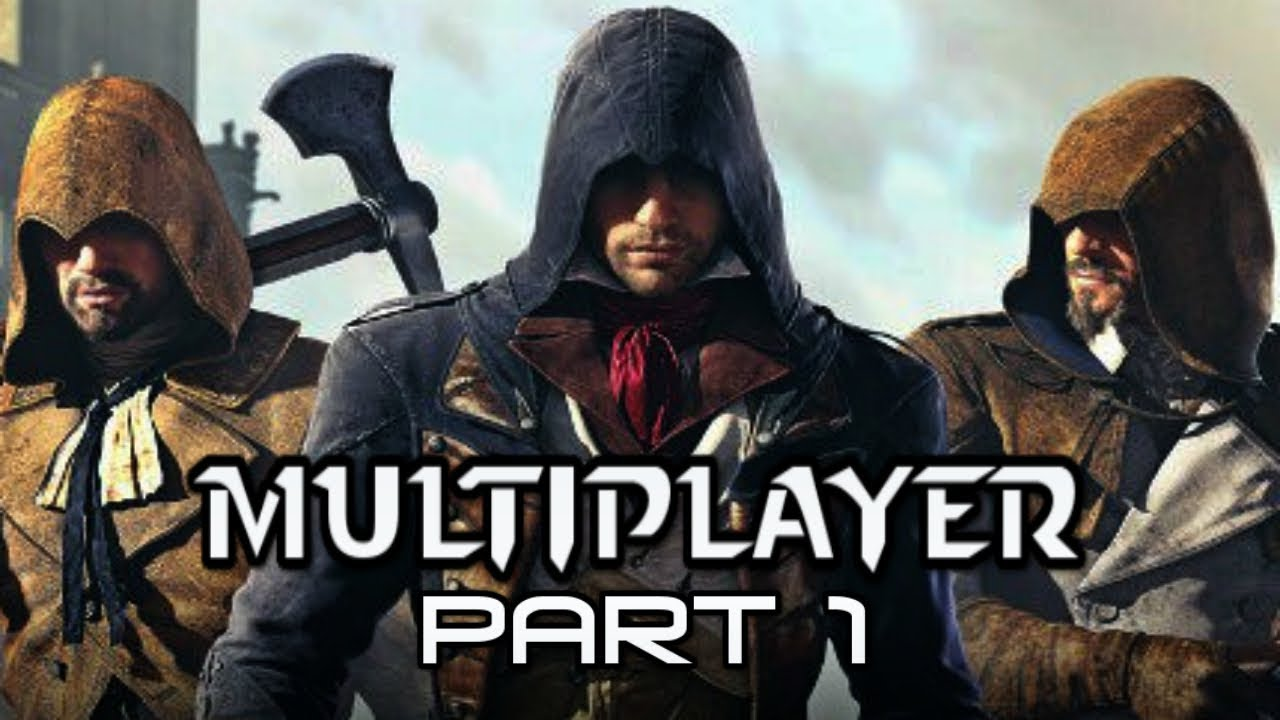 Assassins Creed Unity Multiplayer Gameplay Part 1 Paton Ac
