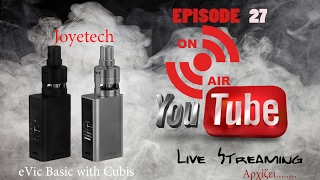 Joyetech – eVic Basic with Cubis  -  Live Streaming 27