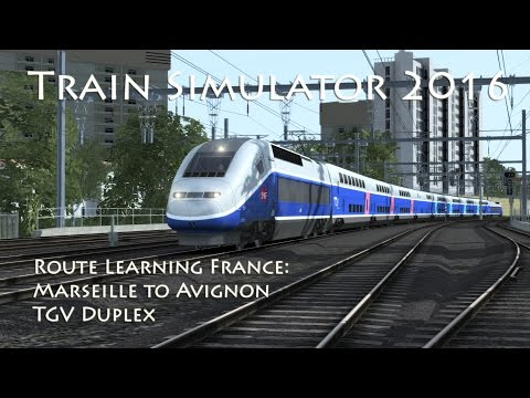 Train Simulator 2016 - Route Learning France: Marseille to Avignon (TGV Duplex)
