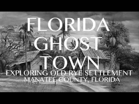 Exploring a South Florida Ghost Town and Cemetery - Rye Settlement in Manatee Co., Florida