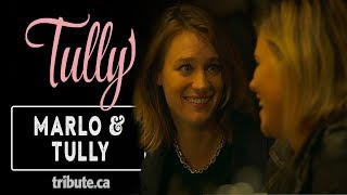 Tully Cast talks Marlo and Tully