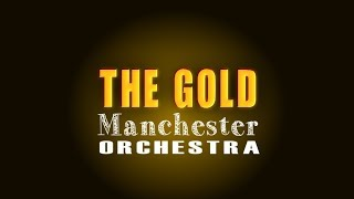 Manchester Orchestra - The Gold (Lyric Video)