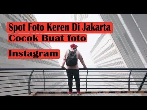 Spot Foto Keren Di Jakarta, INSTAGRAMABLE Banget! UPLOD ULANG