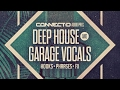 Deep House & Garage Vocals - Deep House Vocal Samples  -  CONNECT:D Audio