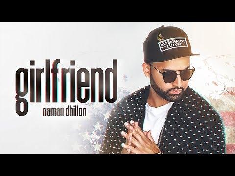GIRLFRIEND - Naman Dhillon (Official Video ) Amrit Maan   Deep Jandu