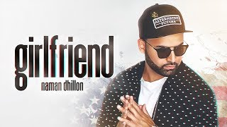 GIRLFRIEND - Naman Dhillon Mp3 Song Download