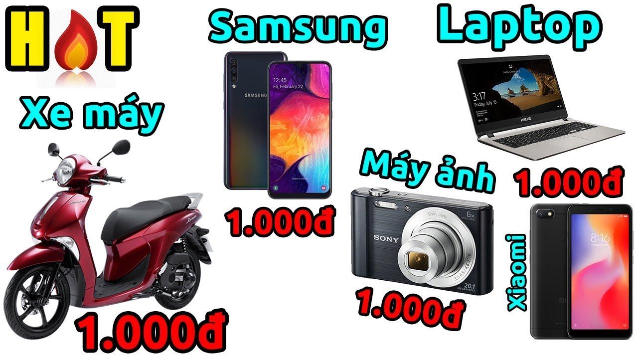 Săn Laptop 1.000đ, Xe Máy 1.000đ, Smartphone 1.000đ… NGAY BÂY GIỜ