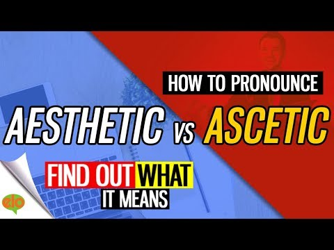 How To Pronounce Aesthetic vs Ascetic  (with Definition)
