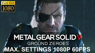 Metal Gear Solid V: Ground Zeroes - PC Gameplay / Max. Settings [1080p 60fps]