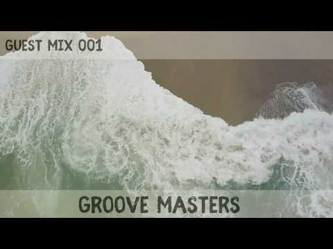 Guest Mix 001 : Groove Masters