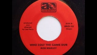 Bob Marley - Who Colt The Game [dub]