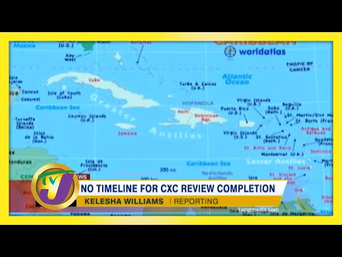 No Timeline for CXC Review Completion | TVJ News