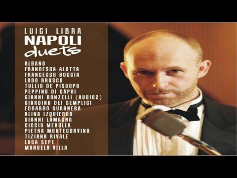 Luigi Libra - Napoli Duets [Full Album]