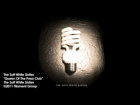 """The Soft White Sixties - """"Queen of the Press Club"""" [Album Track]"""