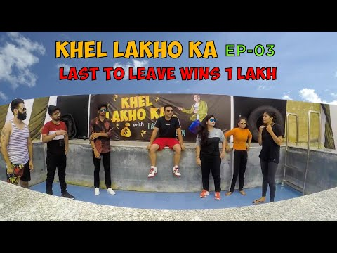 3 Boys 3 Girls – Last to Survive wins 1 Lakh | Khel Lakho ka – EP03 | Lalit Shokeen