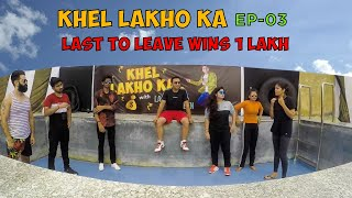 Khel Lakho Ka - Episode 03 | 3 Boys 3 Girls - Last to Survive Wins 1 Lakh | Lalit Shokeen Films