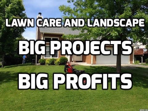 How to do Big Lawn Care  & Landscape Jobs for Big profits