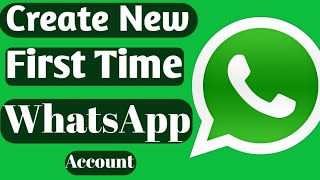 How to create New First Time WhatsApp account open new /WhatsApp account open kaise kare