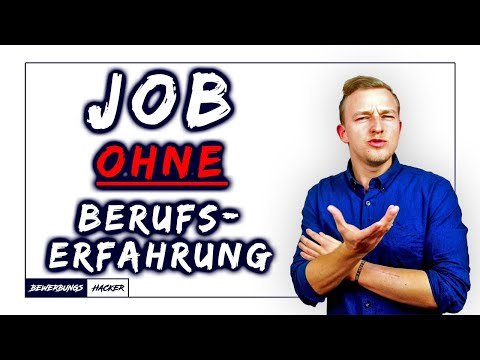 ❌ Wie Du Ohne (oder Mit Kaum) Berufserfahrung Einen Job Bekommst! | Bewerbung Ohne Berufserfahrung