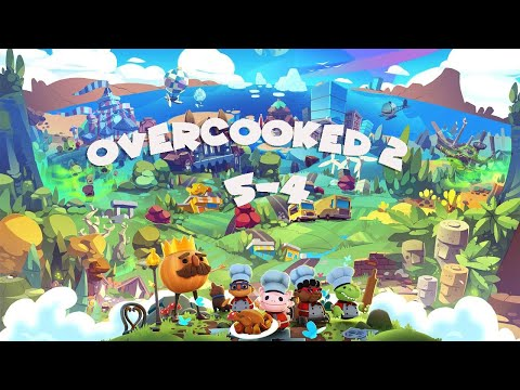 Overcooked All you can eat! Overcooked 2 #5-4 ~ 4 Star (4星) - 2 Player co-op |