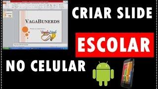 Como criar Slide ESCOLAR no CELULAR Android - Tutorial - FÁCIL - VagabuNerds