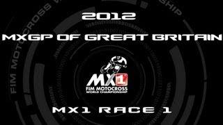 2012 MXGP of Great Britain - FULL MX1 Race 1 - Motocross