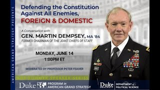 Defending the Constitution Against All Enemies - A Conversation with General Martin Dempsey