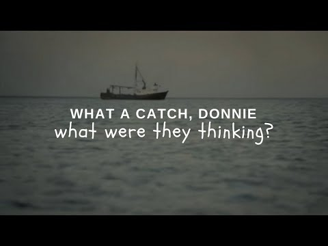 What a Catch, Donnie - What Were They Thinking?