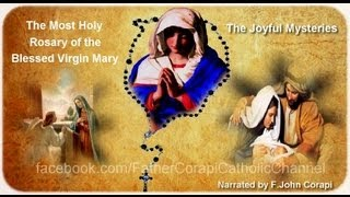 Fr. Corapi ~ THE HOLY ROSARY ~ Joyful Mysteries
