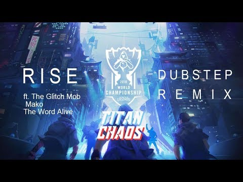 [Dubstep] RISE(Titan Chaos Remix) | Worlds 2018 - League of Legends
