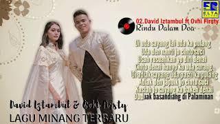 Download lagu Lagu minang terbaru 2019 - top hits terpopuler - David iztambul  feat ovhi - firsty full album