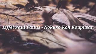 Eiffel Paul Pailus Nokuro Koh Koupusan Lyrics.mp3