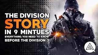 The Division Story in 9 Minutes