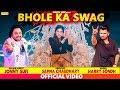Bhole Ka Swag   Sapna Chaudhary   Jonny Sufi   Harry Sondh   Latest Haryanvi Songs Haryanavi 2019